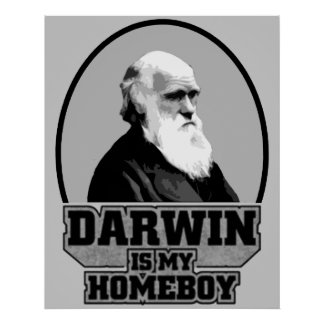 Darwin Is My Homeboy Posters