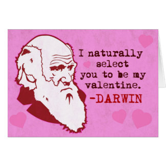 Darwin, Naturally Select you Valen... Greeting Card