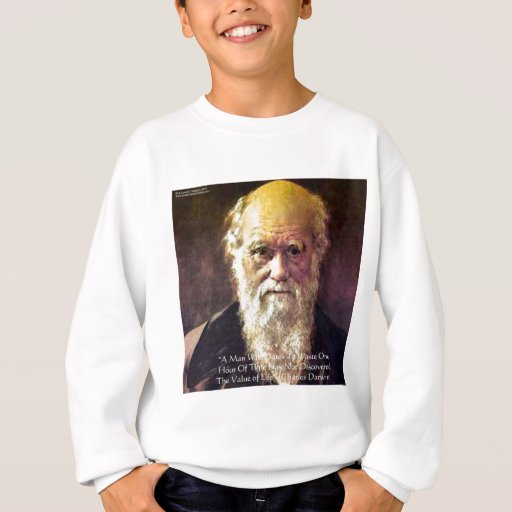 """Darwin """"Value Of Life"""" Wisdom Quote Gifts & Cards Sweatshirt"""