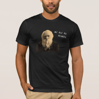 Darwin we are all monkeys t shirt