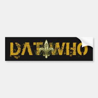DAT WHO! New Orleans 3D Fleur de lis Bumper Sticker
