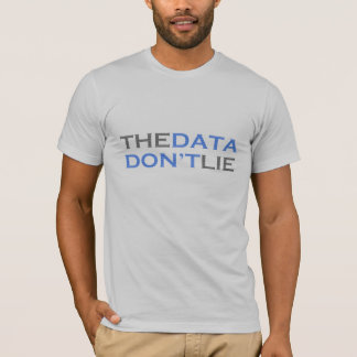 Data Don't Lie T-shirt