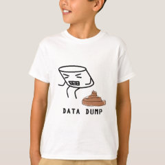 Data Dump T-Shirt