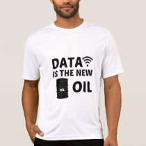 DATA IS THE NEW OIL T-Shirt