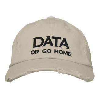 DATA, or go home Embroidered Baseball Cap