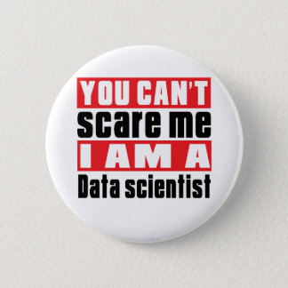Data scientist scare designs pinback button