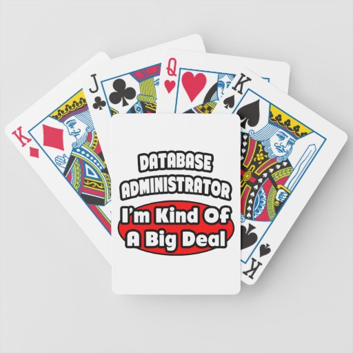 Database Administrator ... Big Deal Playing Cards