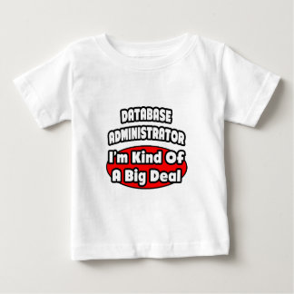 Database Administrator ... Big Deal Tee Shirt