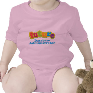 Database Administrator (Future) Infant Baby T-Shir Baby Bodysuits