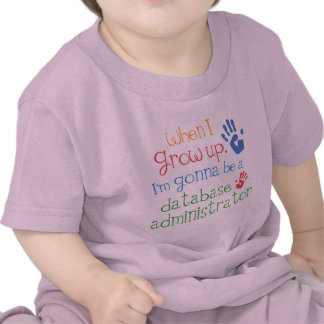 Database Administrator (Future) Infant Baby T-Shir T Shirt