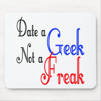 Date a Geek Not a Freak Mouse Pad