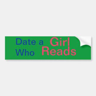 Date a Girl Who Reads Bumper Sticker
