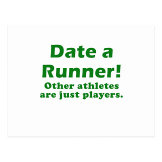 Date a Runner other Athletes are just Players Postcard