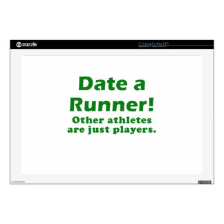 """Date a Runner other Athletes are just Players Decals For 17"""" Laptops"""