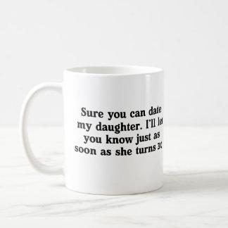 Date My Daughter Coffee Mug