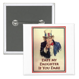 Date My Daughter Uncle Sam Poster Buttons