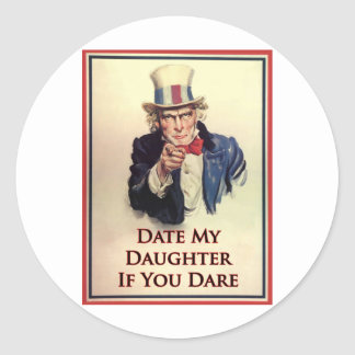 Date My Daughter Uncle Sam Poster Classic Round Sticker
