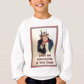 Date My Daughter Uncle Sam Poster Sweatshirt