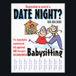 """Date Night Babysitting Child Care Flyer<br><div class=""""desc"""">There is NO WAY that this flyer won&#39;t draw attention, bring a smile, and make your phone ring. If you have a babysitting service and want to attract customers, this is what you need. EVERY parent will relate to the message and feeling of glee that is felt when they can...</div>"""