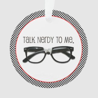Dated Talk Nerdy to Me Geek Nerd & Hearts 2-Sided Ornament