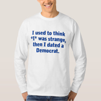 Dating a Democrat (blue) T-Shirt