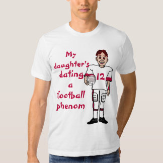 Dating a Football Phenom Shirt