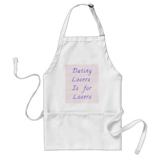 Dating Losers is for Losers Apron