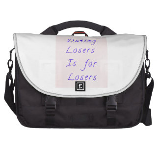 Dating Losers is for Losers Laptop Bags