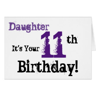 Daugher's 11th birthday greeting in black, purple. card