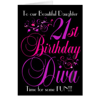 DAUGHTER 21ST BIRTHDAY DIVA GREETING CARD