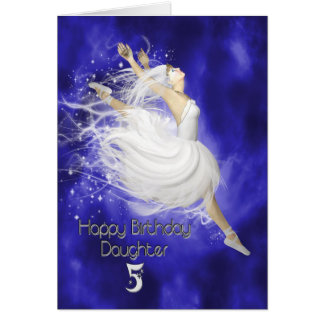 Daughter age 5, leaping ballerina birthday card