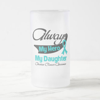 Daughter - Always My Hero - Ovarian Cancer 16 Oz Frosted Glass Beer Mug