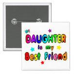 Daughter Best Friend Buttons
