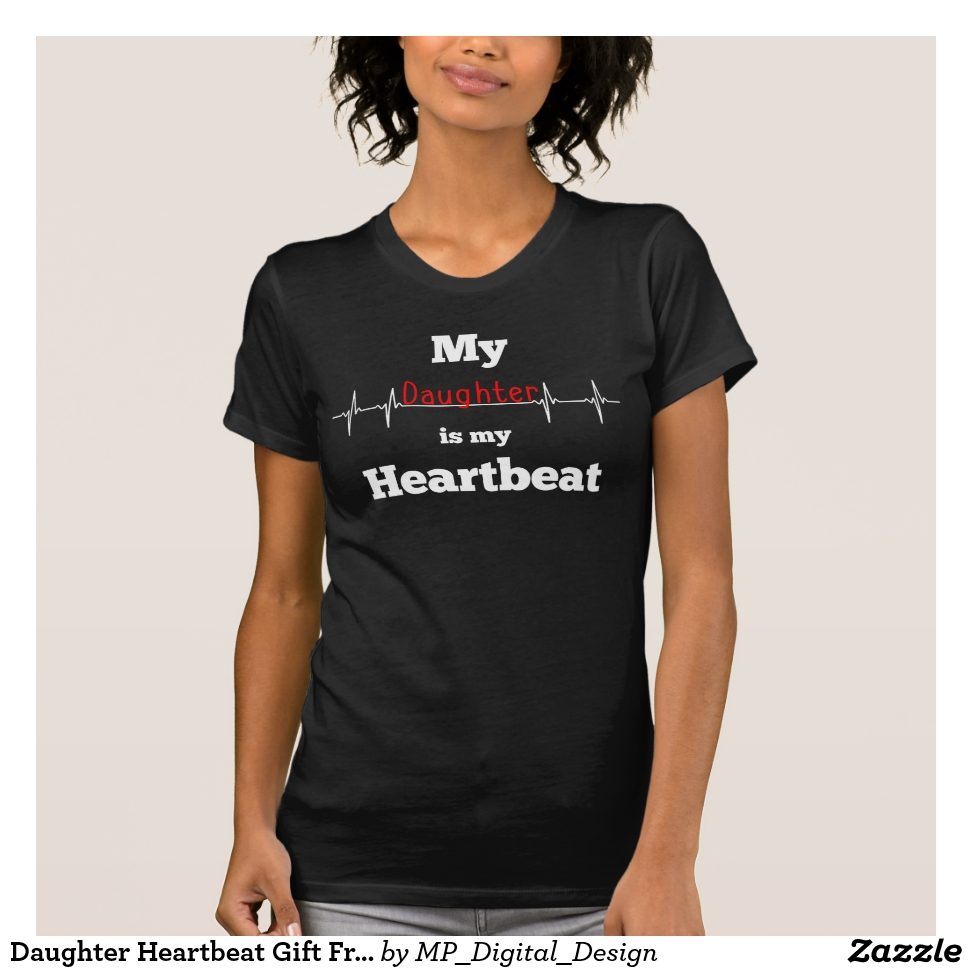 Daughter Heartbeat Gift From Daughter Heartbeat T-Shirt - Best Selling Long-Sleeve Street Fashion Shirt Designs