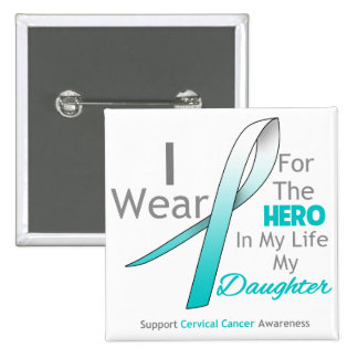 Daughter - Hero in My Life - Cervical Cancer 2 Inch Square Button