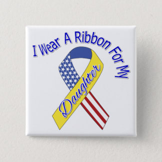 Daughter - I Wear A Ribbon Military Patriotic Button