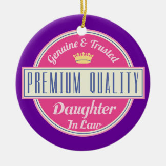 Daughter in Law (Funny) Gift Ceramic Ornament