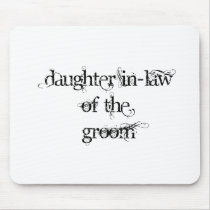 Daughter In-Law of the Groom Mouse Pad