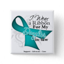 Daughter-in-Law  - Teal Ribbon Awareness Pinback Button