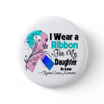 Daughter-in-Law - Thyroid Cancer Ribbon Button