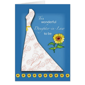 Bridal Shower Gift Ideas For My Daughter : Daughter-in-Law to Be Bridal Shower Sunflower Greeting Card