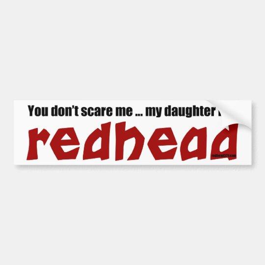 Daughter is a redhead bumper sticker