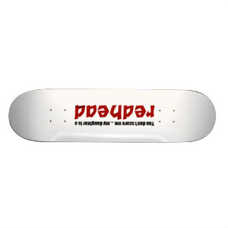 Daughter is a Redhead Skateboards