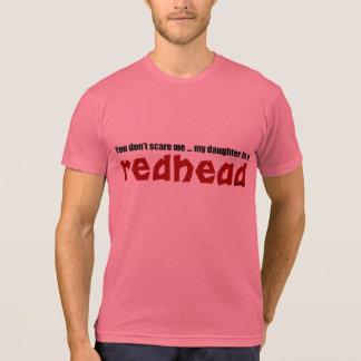 Daughter is a Redhead Tee Shirt