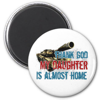 Daughter is almost home fridge magnet