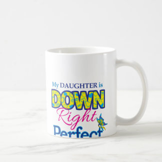 Daughter is Down Right Perfect Coffee Mug