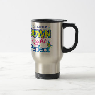 Daughter is Down Right Perfect Travel Mug