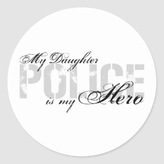 Daughter Is My Hero - POLICE Classic Round Sticker