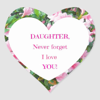 Daughter, Never Forget I Love You! Heart Sticker