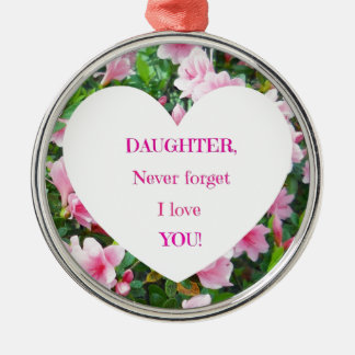 Daughter, Never Forget I Love You! Christmas Tree Ornaments